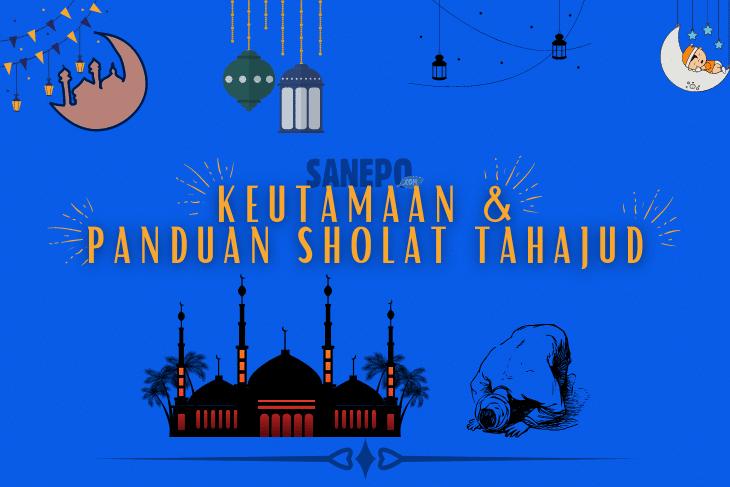KEUTAMAAN & PANDUAN SHOLAT TAHAJUD