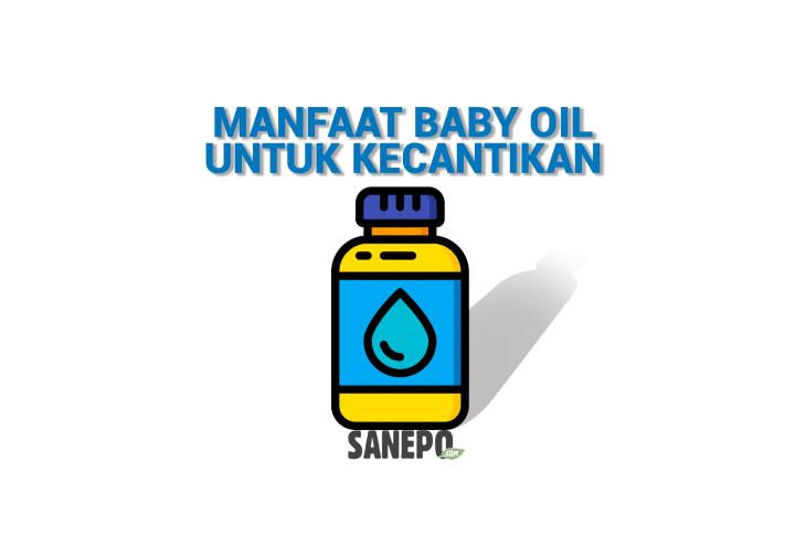 Manfaat Tak Terduga Baby Oil Untuk Kecantikan