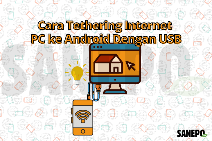 Cara Tethering Internet PC ke Android Dengan USB