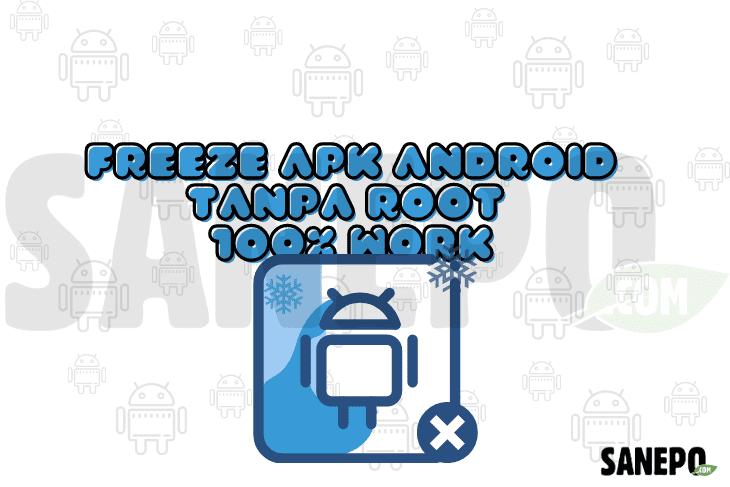 Freeze Apk Android Tanpa Root