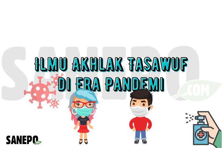 Ilmu Akhlak Tasawuf di Era Pandemi