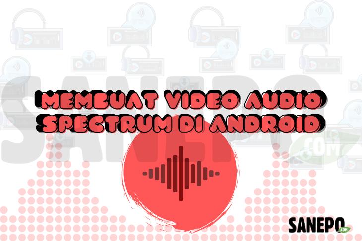 Membuat Video Audio Spectrum