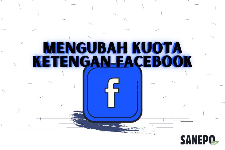 Mengubah Kuota Ketengan Facebook