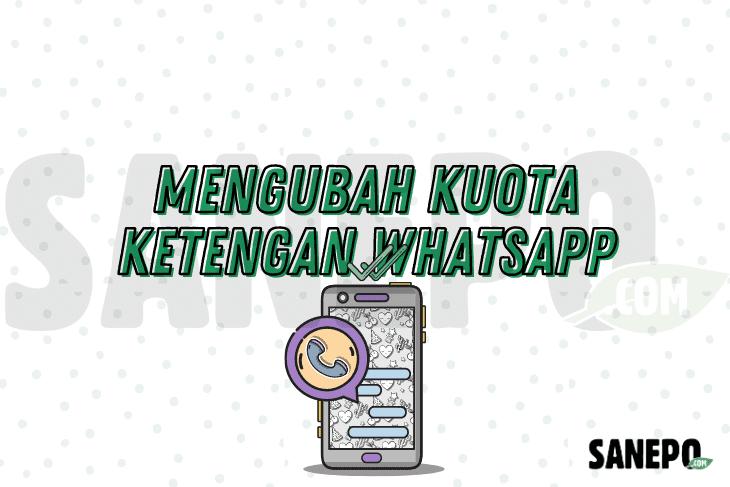 Mengubah Kuota Ketengan WhatsApp