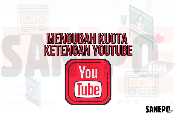 cara mengubah kuota youtube