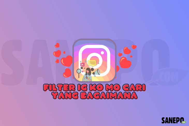 Filter IG Ko Mo Cari Yang Bagaimana