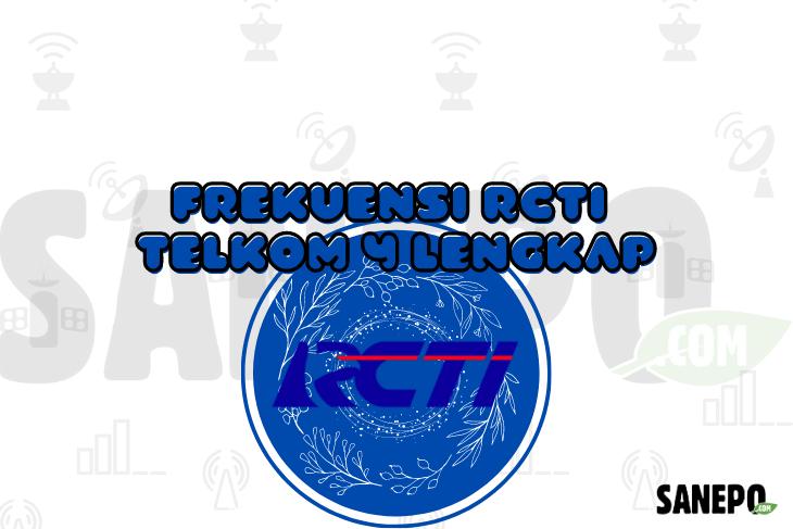 Frekuensi RCTI Telkom 4 Lengkap