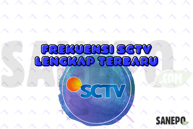 Frekuensi SCTV Lengkap Terbaru