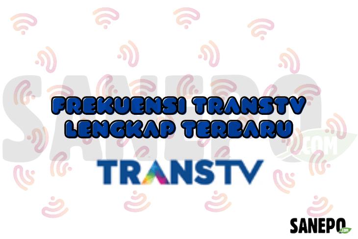 Frekuensi TransTv Lengkap Terbaru