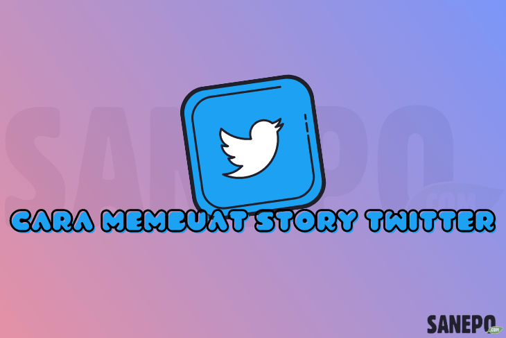 Cara Membuat Story Twitter