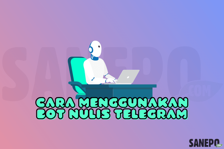 Cara Menggunakan Bot Nulis Telegram