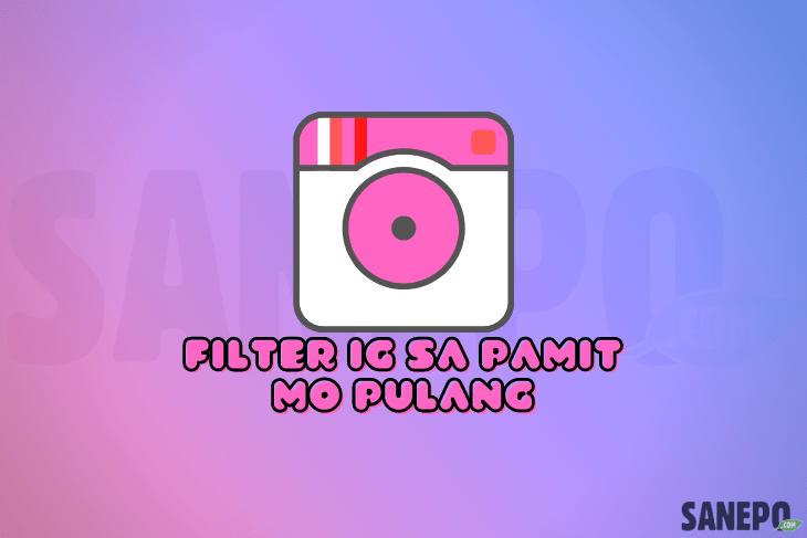 Filter IG Sa Pamit Mo Pulang