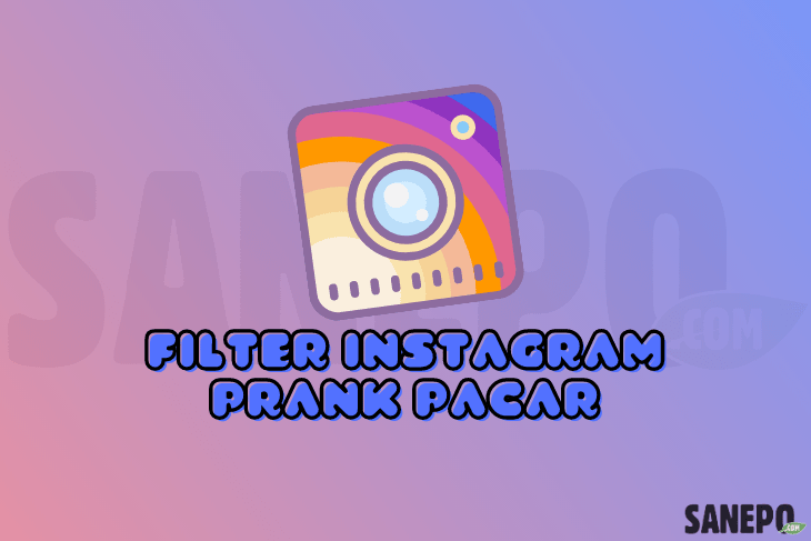 Filter IG prank pacar