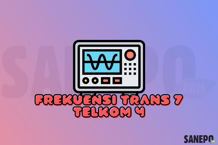 Frekuensi Trans7 Telkom 4