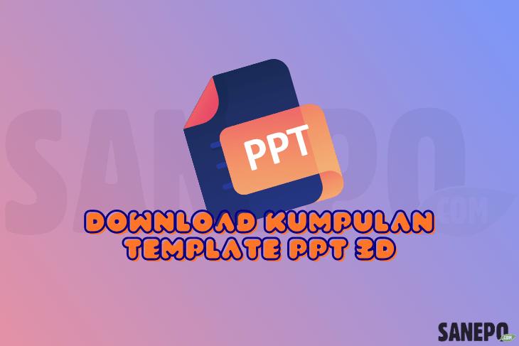 Download Kumpulan Template PPT 3D