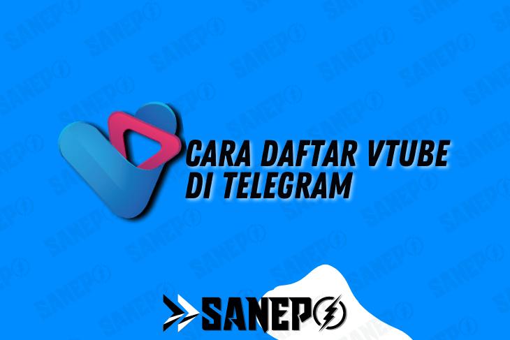 Cara Daftar VTube di Telegram Terbaru, Praktis dan Mudah