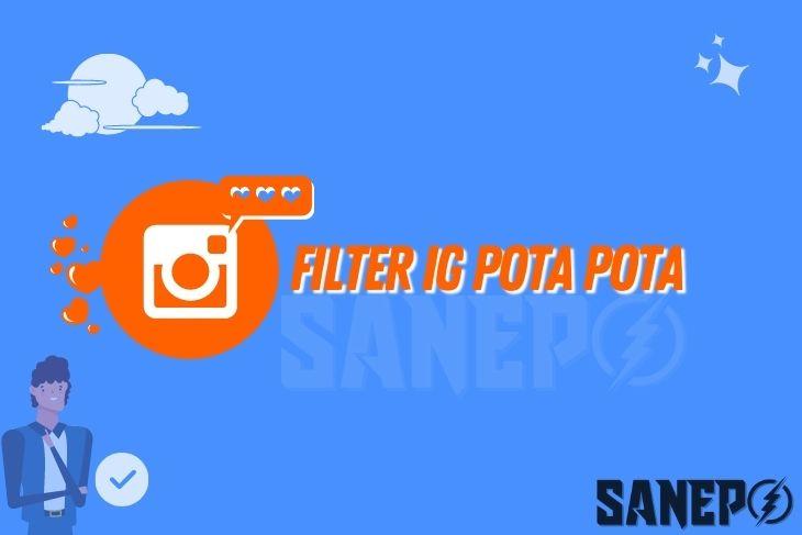 Filter IG Pota Pota, Begini Cara Mendapatkannya