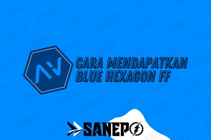 Cara Mendapatkan Blue Hexagon FF