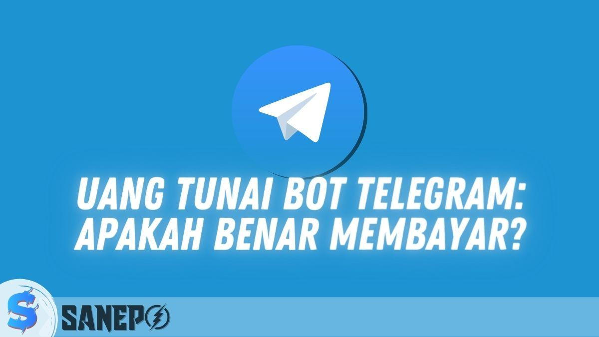 Uang Tunai Bot Telegram: Apakah Benar Membayar?