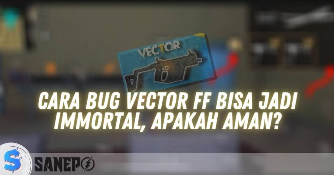 Cara Bug Vector FF Bisa Jadi Immortal, Apakah Aman?
