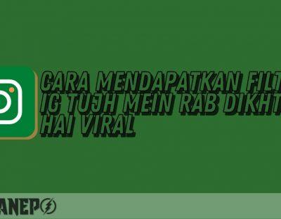 Cara Mendapatkan Filter IG Tujh Mein Rab Dikhta Hai Viral