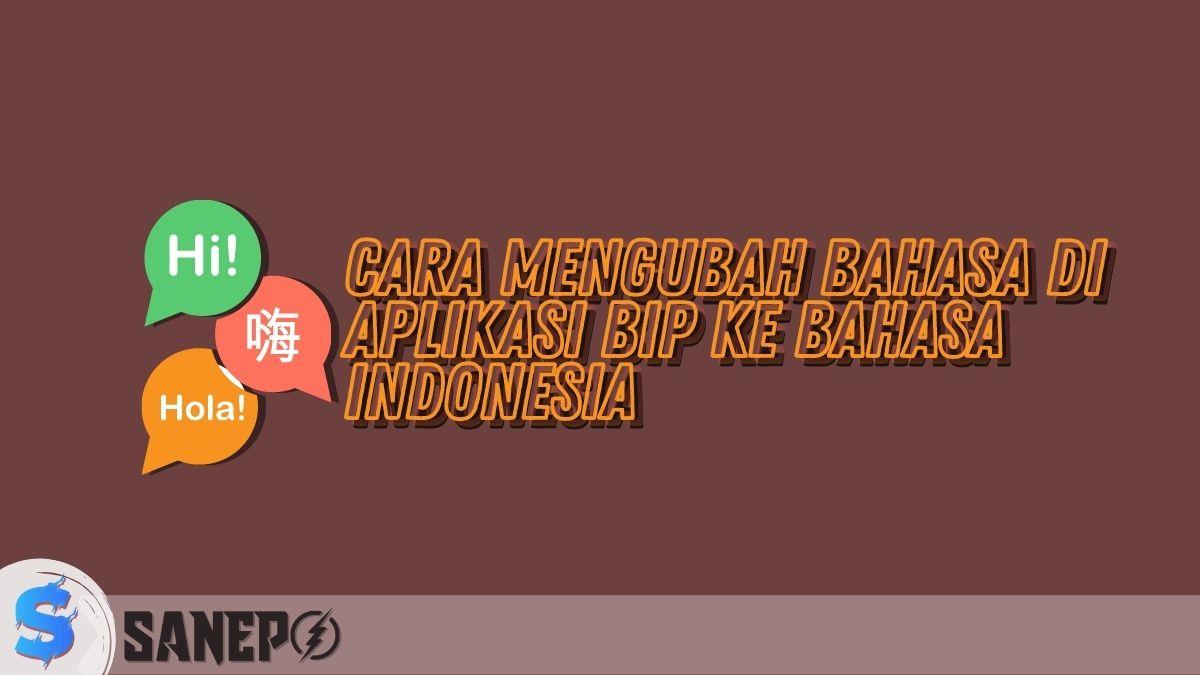 Cara Mengubah Bahasa di Aplikasi BiP ke Bahasa Indonesia Terbaru