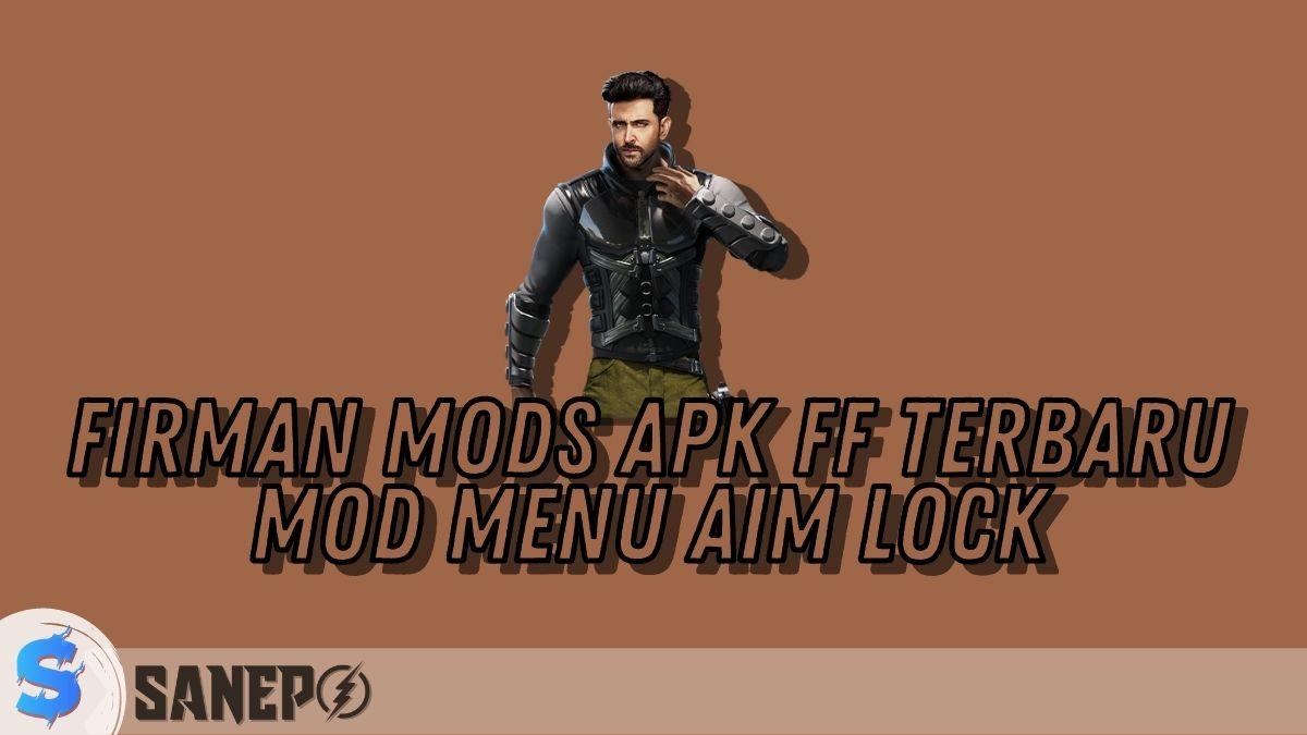 Firman Mods APK FF Terbaru Mod Menu AIM Lock
