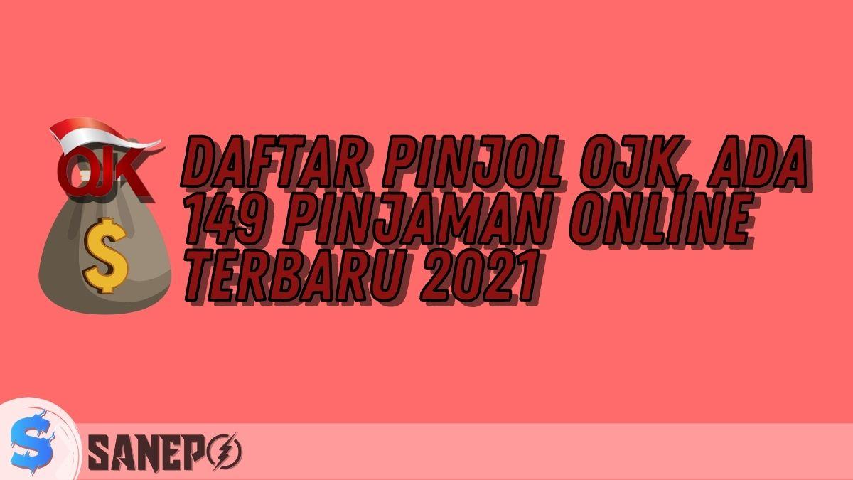 Daftar Pinjol OJK, Ada 149 Pinjaman Online Terbaru 2021
