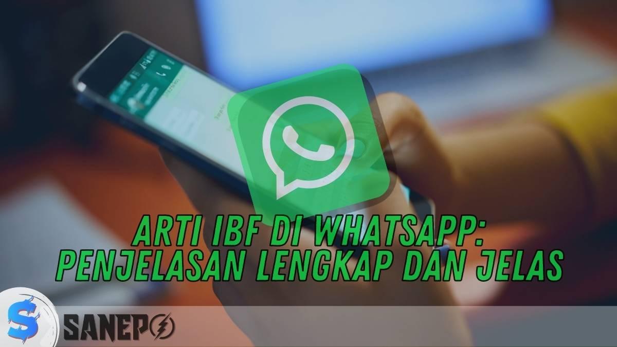 Arti IBF di WhatsApp: Penjelasan Lengkap dan Jelas