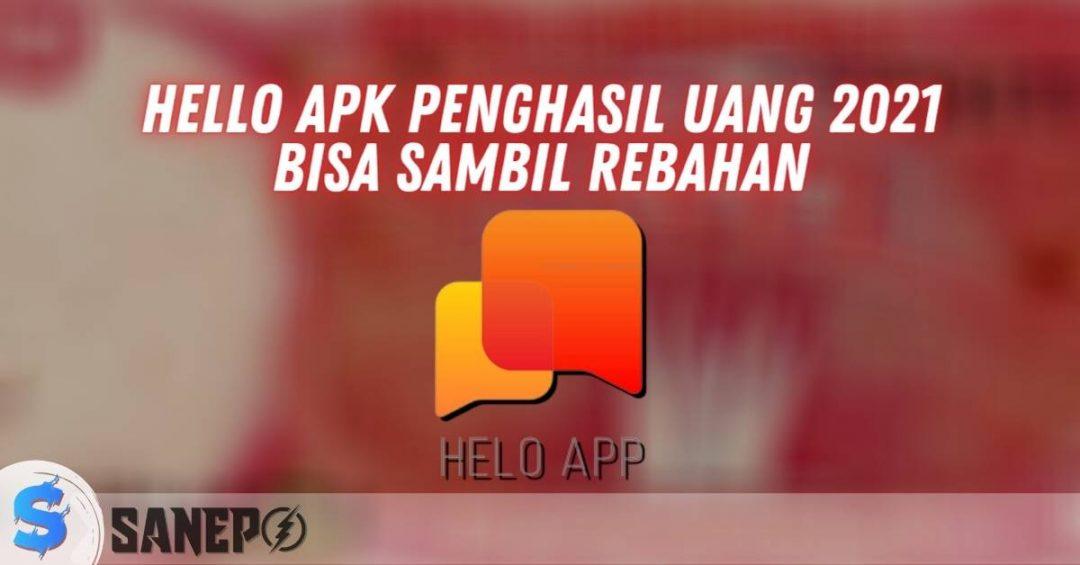 Hello APK Penghasil Uang 2021, Bisa Sambil Rebahan