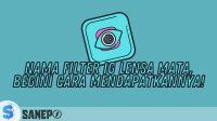 Nama Filter IG Lensa Mata, Begini Cara Mendapatkannya!