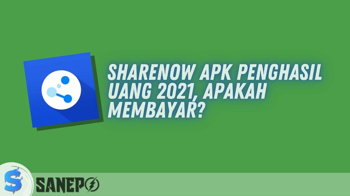 ShareNow APK Penghasil Uang 2021, Apakah Membayar?