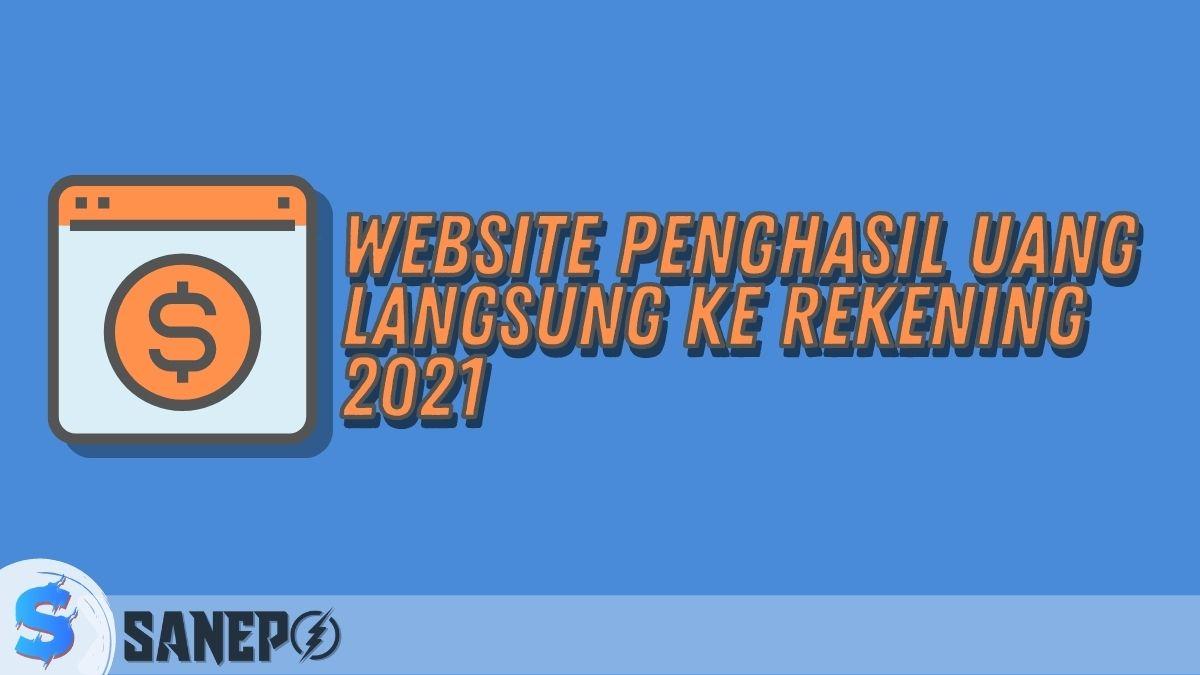 Website Penghasil Uang Langsung ke Rekening 2021