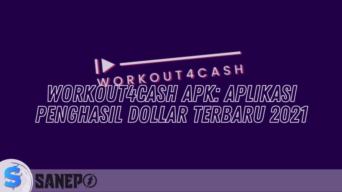 Workout4cash Apk Aplikasi Penghasil Dollar Terbaru 2021