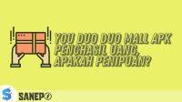 You Duo Duo Mall APK Penghasil Uang, Apakah Penipuan?