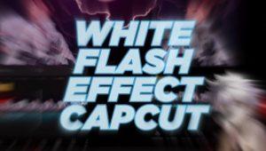 White Flash Capcut Dimana?