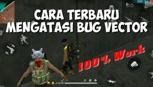 Bagaimana Cara Mengatasi Bug Vector FF?
