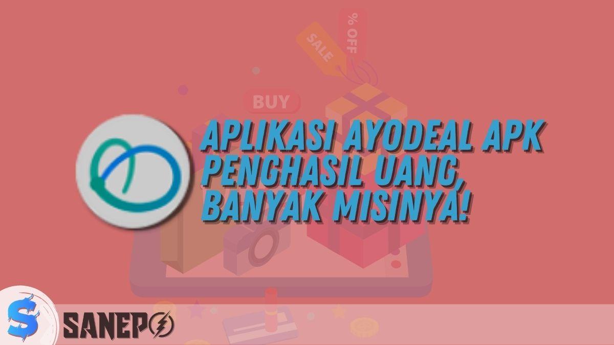 Aplikasi AyoDeal APK Penghasil Uang, Banyak Misinya!