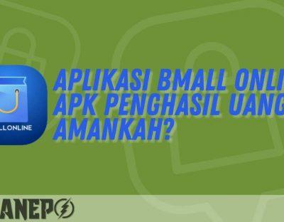 Aplikasi BMALL Online Apk Penghasil Uang, Amankah?