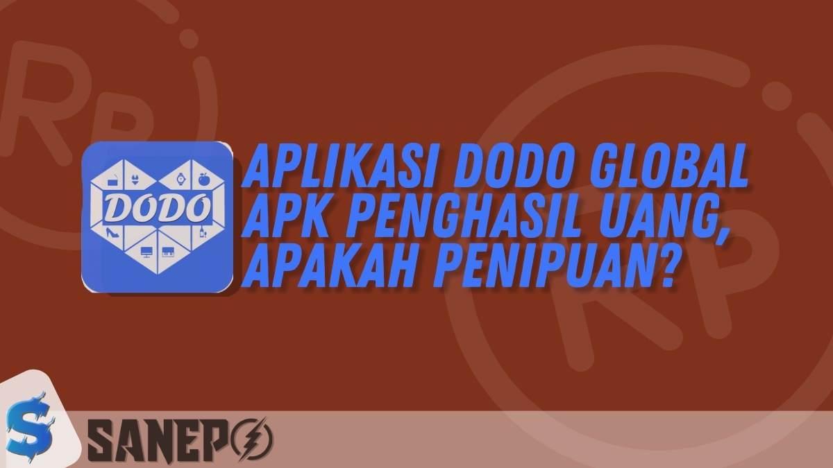 Aplikasi Dodo Global Apk Penghasil Uang, Apakah Penipuan?