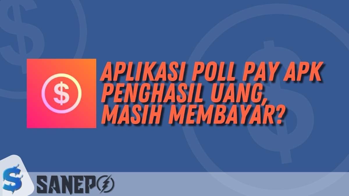 Aplikasi Poll Pay Apk Penghasil Uang, Masih Membayar?