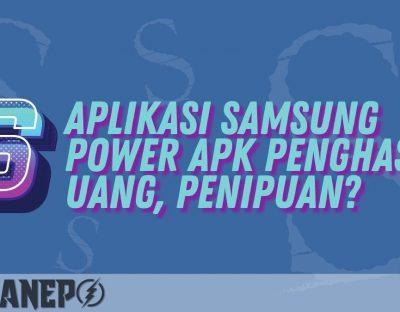 Aplikasi Samsung Power APK Penghasil Uang, Penipuan?