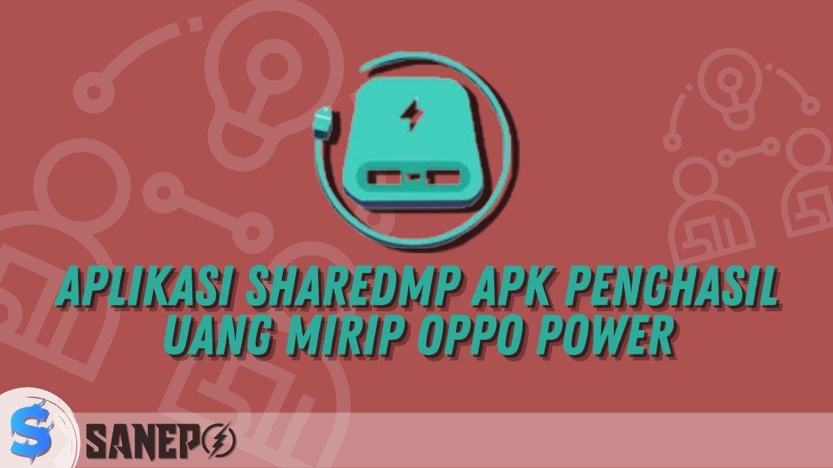 Aplikasi SharedMP APK Penghasil Uang Mirip Oppo Power
