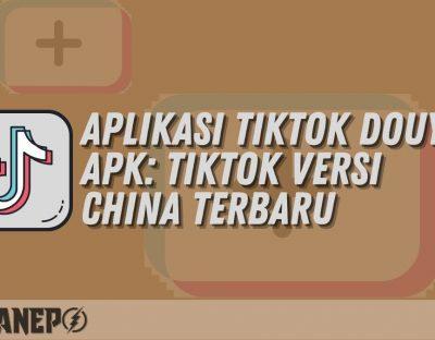 Aplikasi TikTok Douyin APK: TikTok Versi China Terbaru