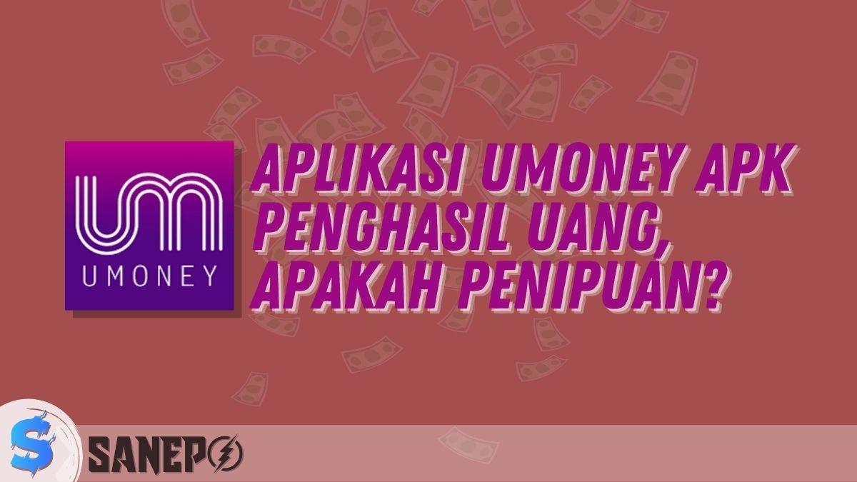 Aplikasi Umoney APK Penghasil Uang, Apakah Penipuan?