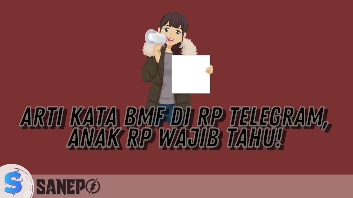 Arti Kata BMF di RP Telegram, Anak RP Wajib Tahu!