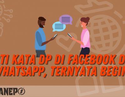 Arti Kata DP di Facebook dan WhatsApp, Ternyata Begini