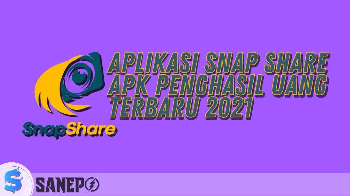 Aplikasi Snap Share APK Penghasil Uang Terbaru 2021