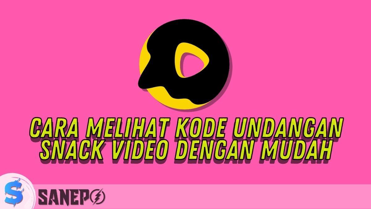 Cara Melihat Kode Undangan Snack Video dengan Mudah