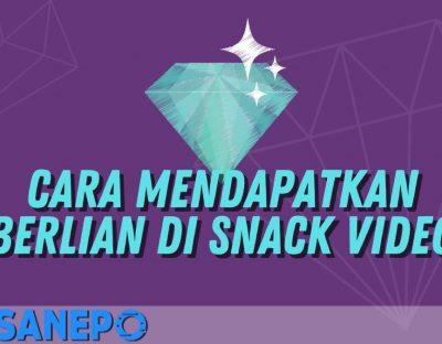 Cara Mendapatkan Berlian di Snack Video